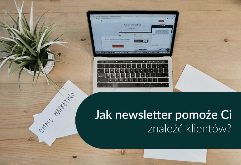 jak newsletter pomoże Ci zdobyć klientów?